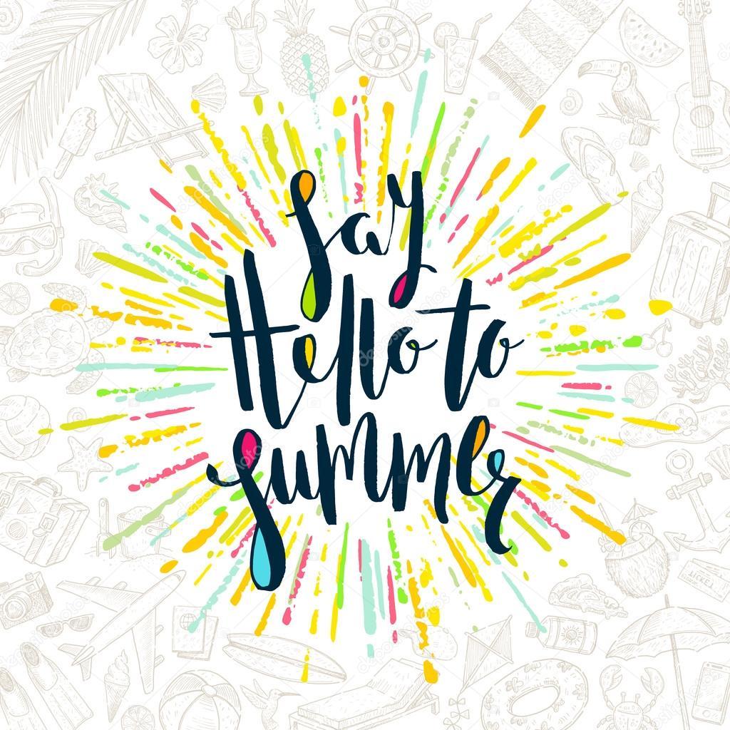 Say hello to summer summer holidays greeting card handwritten say hello to summer summer holidays greeting card handwritten calligraphy with multicolored sunburst and m4hsunfo