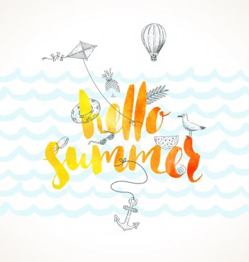 Hello summer. Summer holidays vector illustration. Handwritten watercolor brush calligraphy and hand drawn summer vacation and travel items.