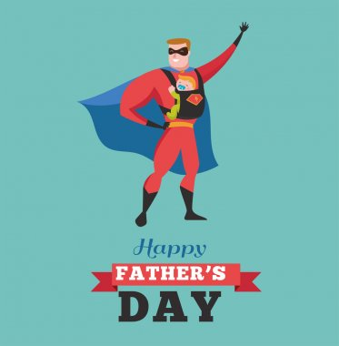 Happy fathers day - super dad with baby, greeting card clip art vector