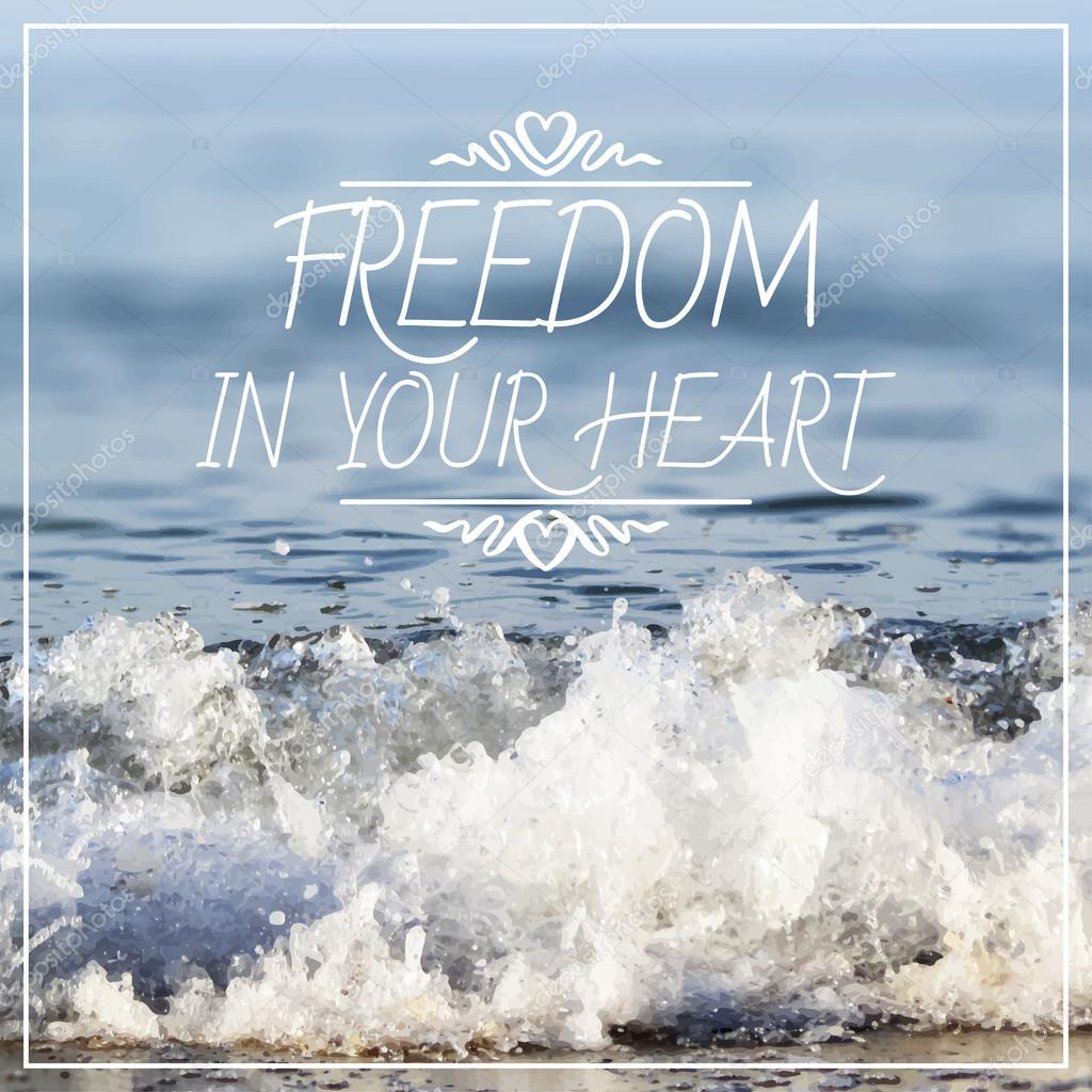 Freedom in your heart lettering