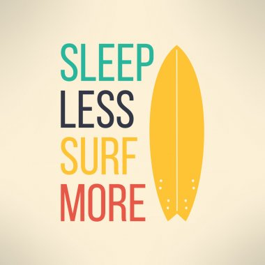 Vector surf typography sleep less surf more. T-shirt surfboard graphic design. Inspirational sports background