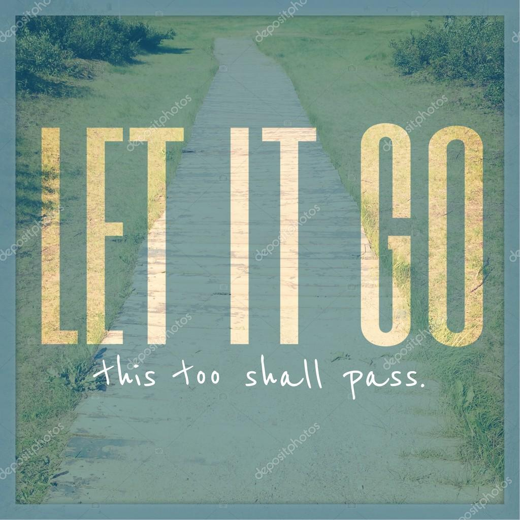 Inspirational Typographic Quote - LET IT GO