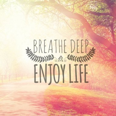 Text breathe deep enjoy life