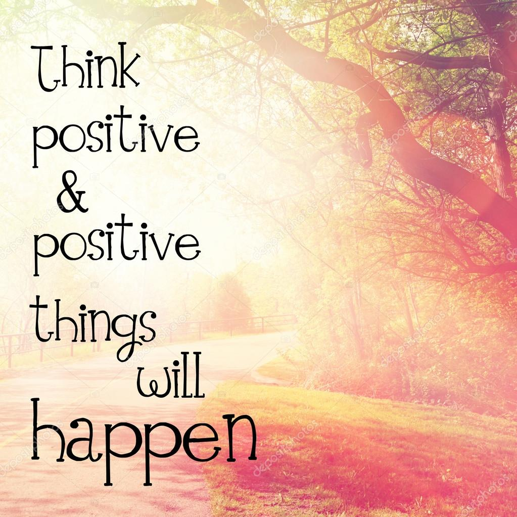 Text Think Positive And Positive Things Will Happen Stock Photo