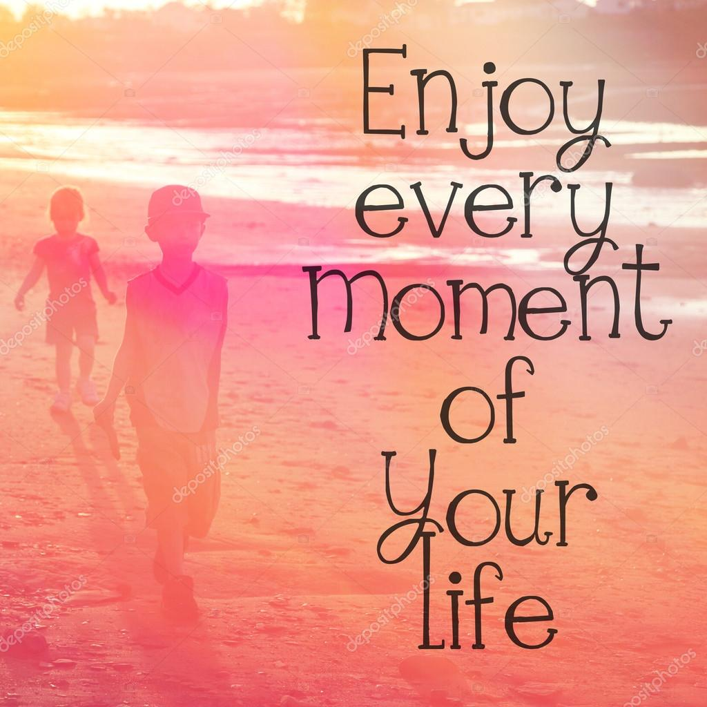 Enjoy Every Moment Of Your Life Stock Photo Melking 53032325