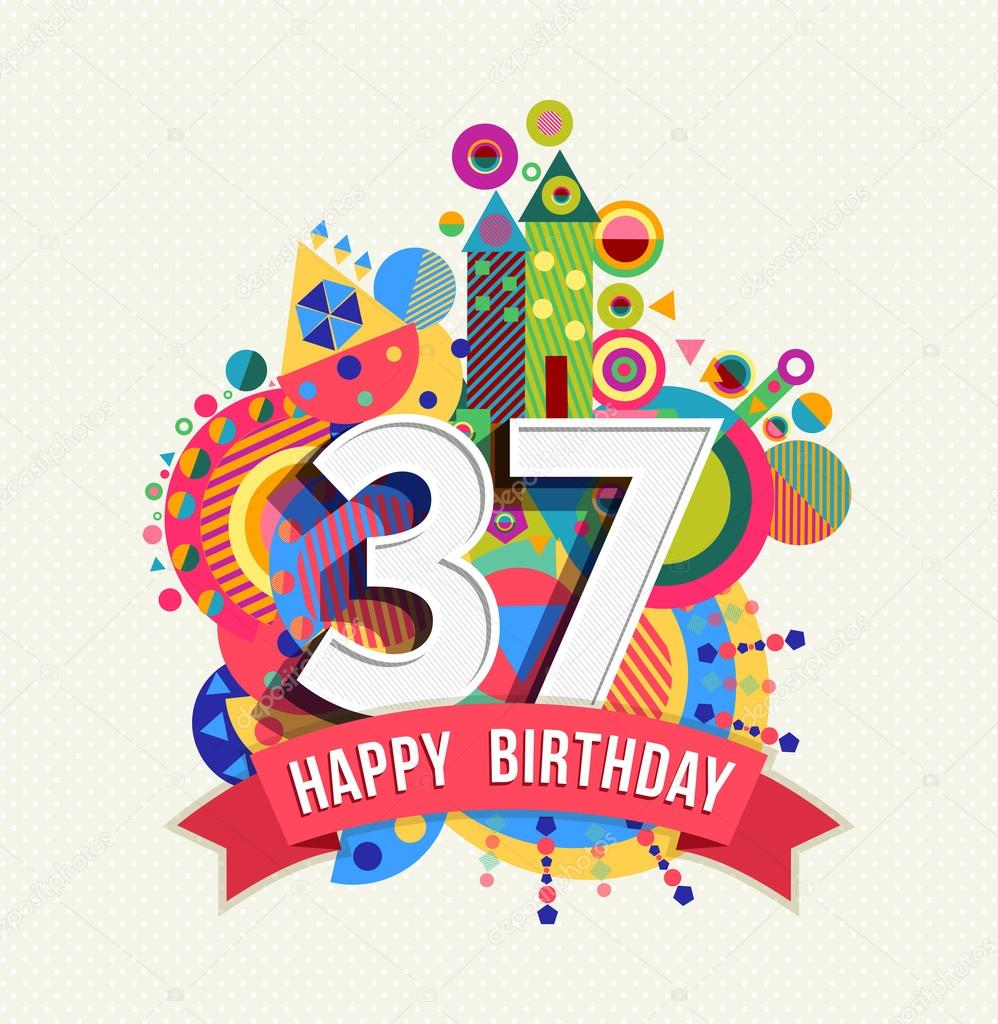 happy birthday 37 year greeting card poster color stock vector