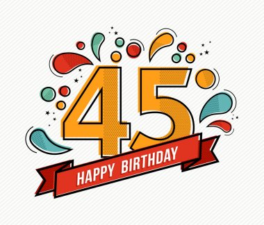 Colorful happy birthday number 45 flat line design