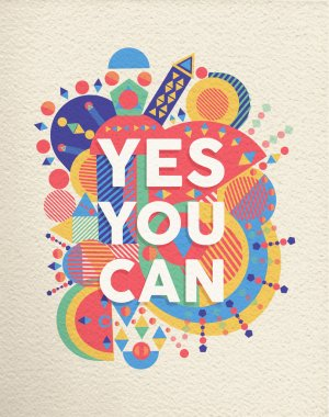 Yes you can colorful typographical Poster. Inspirational motivation quote design background.  EPS10 vector file with transparency layers. stock vector