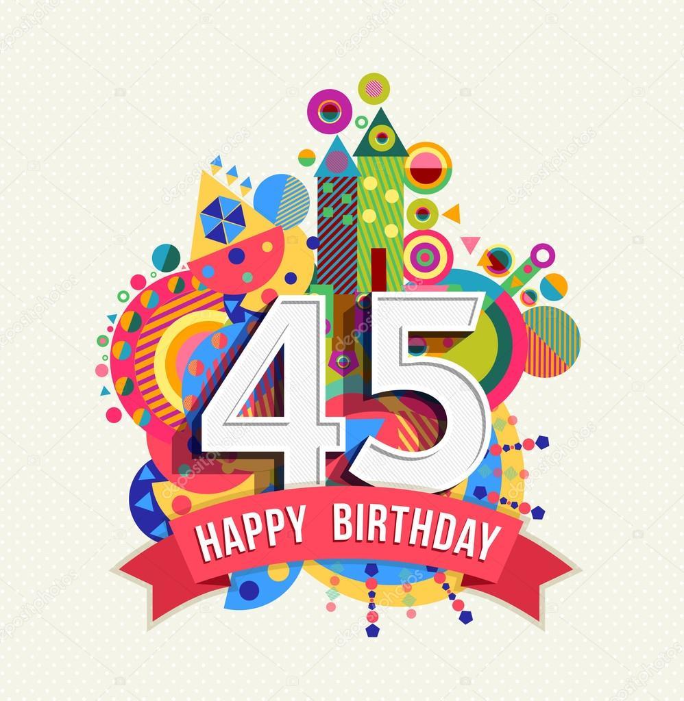 grattis 45 år Grattis på födelsedagen 45 år gratulationskort affisch färg  grattis 45 år