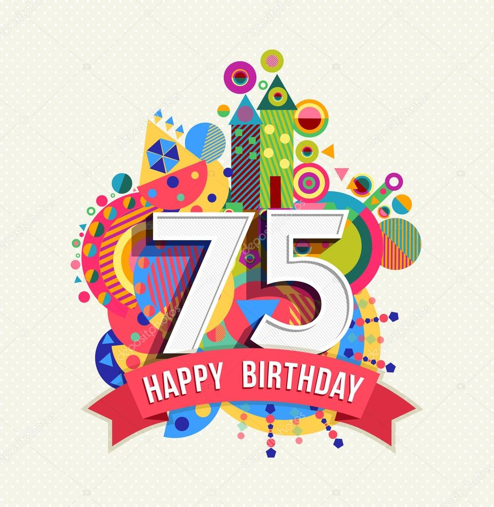 Happy birthday 75 year greeting card poster color — Stock Vector