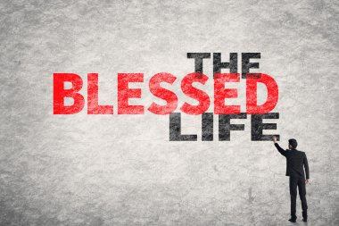 text on wall, The Blessed Life