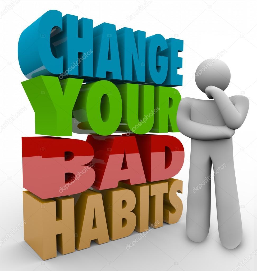 Change Your Bad Habits Thinker Adapting Good Qualities