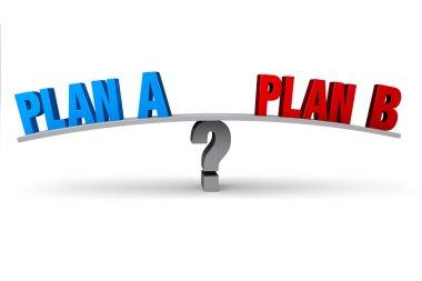 Plan A Or Plan B?
