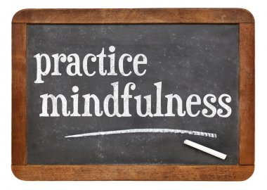 Practice mindfulness blackboard sign