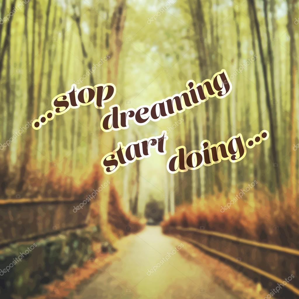Stop Dreaming Start Doing - Bamboo Forest Background