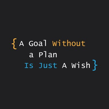 Inspirational Quote - A Goal Without a Plan Is Just a Wish On a Black Background