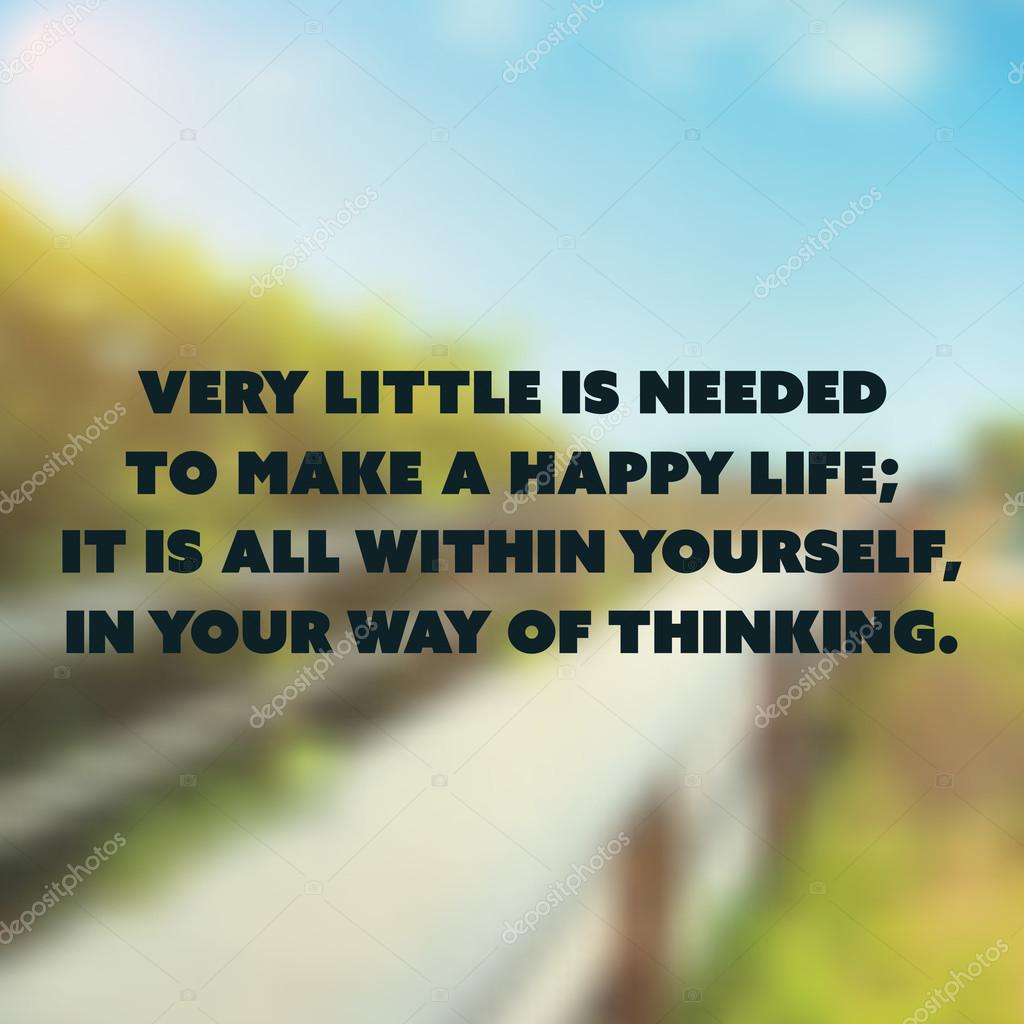Very Inspiring Quotes About Life Inspirational Quote  Very Little Is Needed To Make A Happy Life