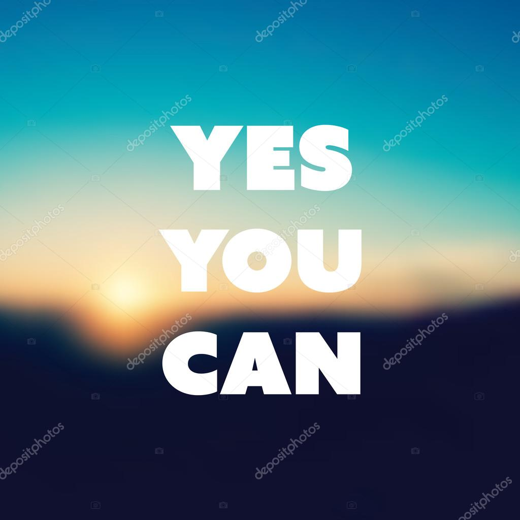 yes you can inspirational quote slogan saying success or