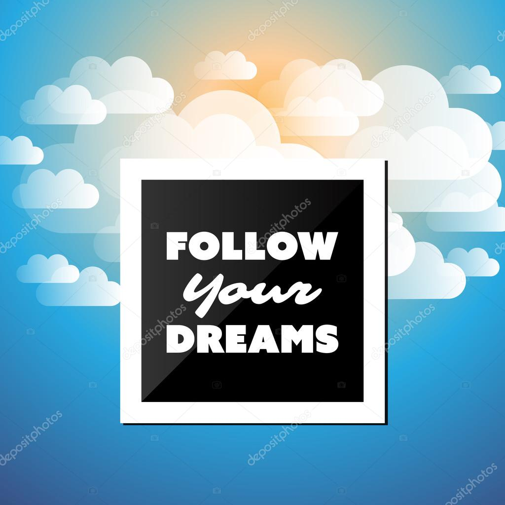 Follow Your Dreams Inspirational Quote Slogan Saying Success