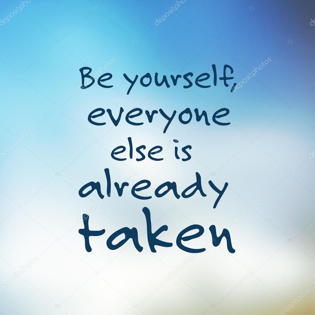 Sei du selbst, jeder sonst ist bereits vergeben - inspirierend Zitat ...