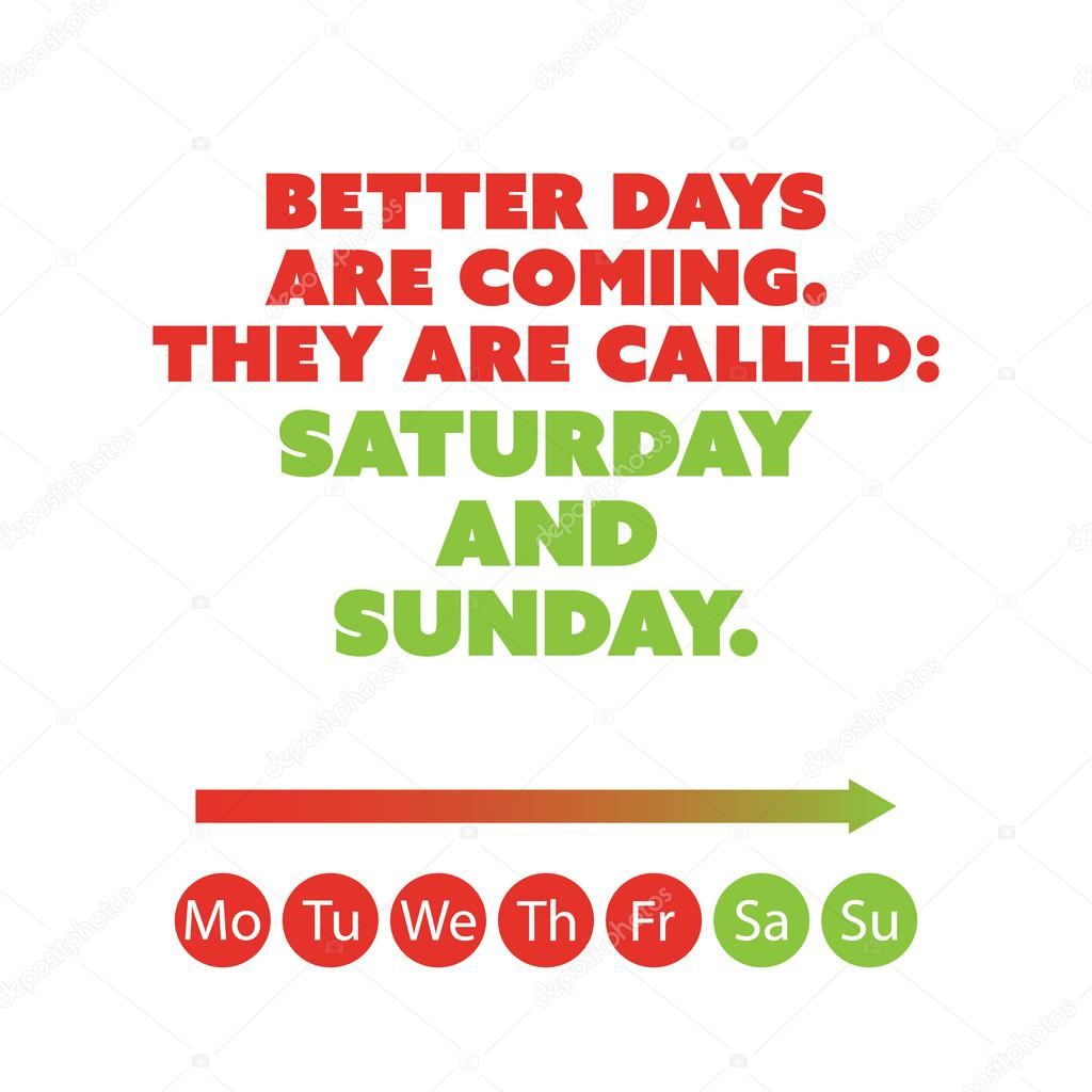 Inspirational Quote Better Days Are Coming They Are Called