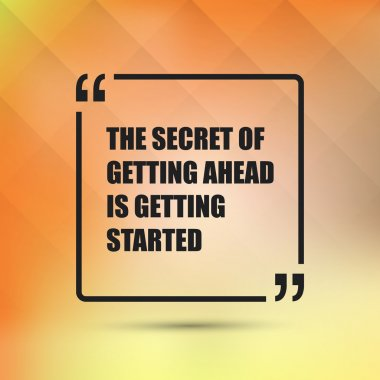 The Secret Of Getting Ahead is Getting Started - Inspirational Quote, Slogan, Saying on an Abstract Yellow Background