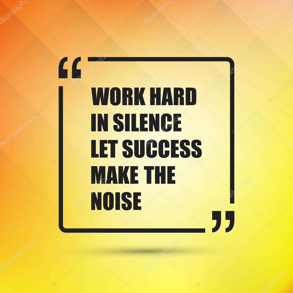 Inspirierende Angebot In Ruhe Lassen Sie Erfolg Machen Den Lärm