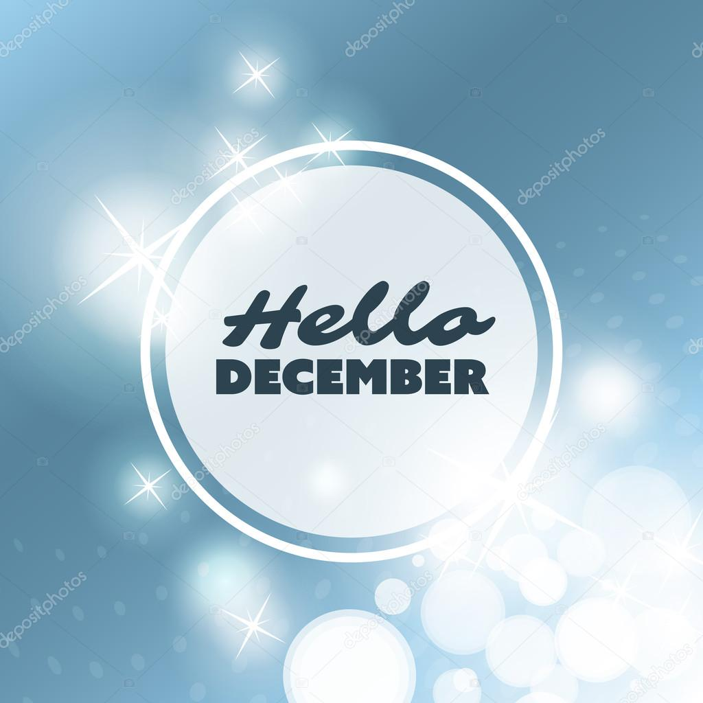 Hello December - Quote, Slogan, Saying on a Blurred Background