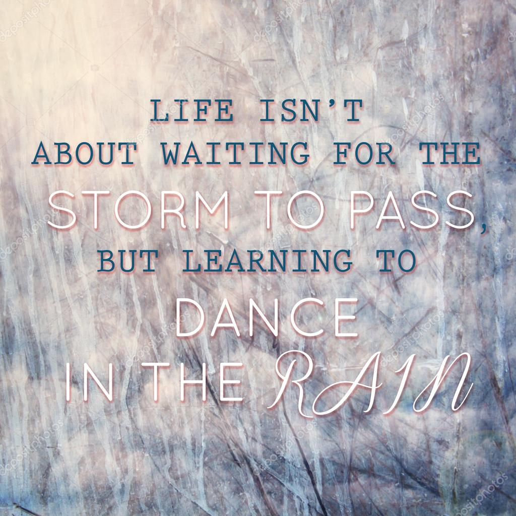 Typographic Quote Learning To Dance In The Rain Stock Photo