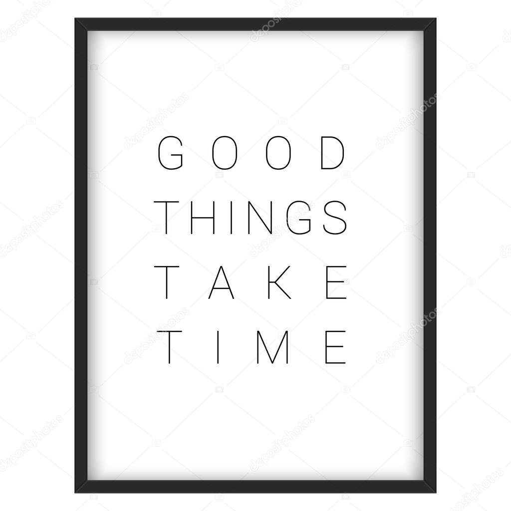 Inspirational Quotegood Things Take Time Stock Vector
