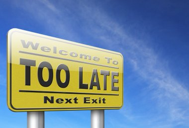 too late over time sign