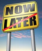 Teď nebo později pro akci