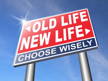 new or old life  road sign