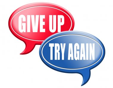 Never give up try again