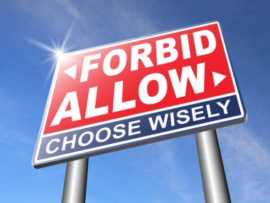 Allow or forbid  road sign
