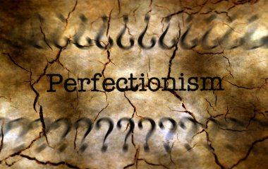 Perfectionism disease grunge concept