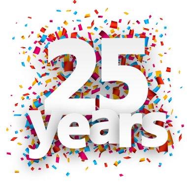 Twenty five years paper confetti sign.