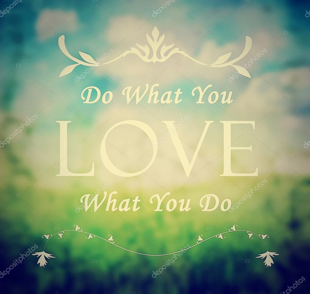 Do What You Love Love What You Do Quote Do What You Love  Stock Photo © Graphicphoto 53681699