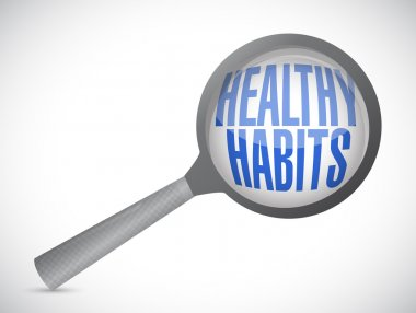 healthy habits magnify glass sign concept