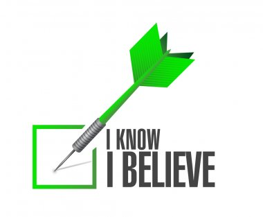 I Know I believe check dart sign