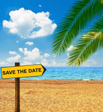 Tropical beach and direction board saying SAVE THE DATE