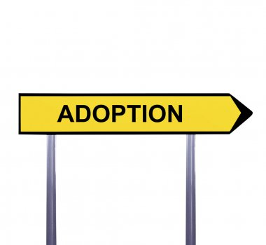 Conceptual arrow sign isolated on white - ADOPTION