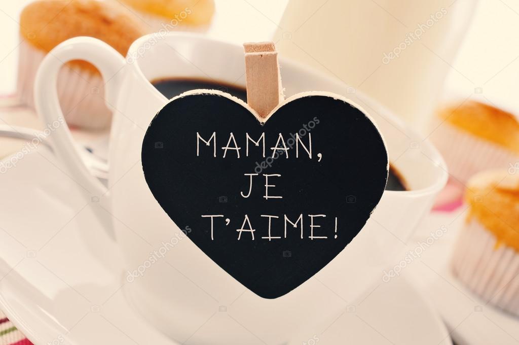 Desayuno Y Texto Maman Je T Aime Te Amo A Mamá En Francés