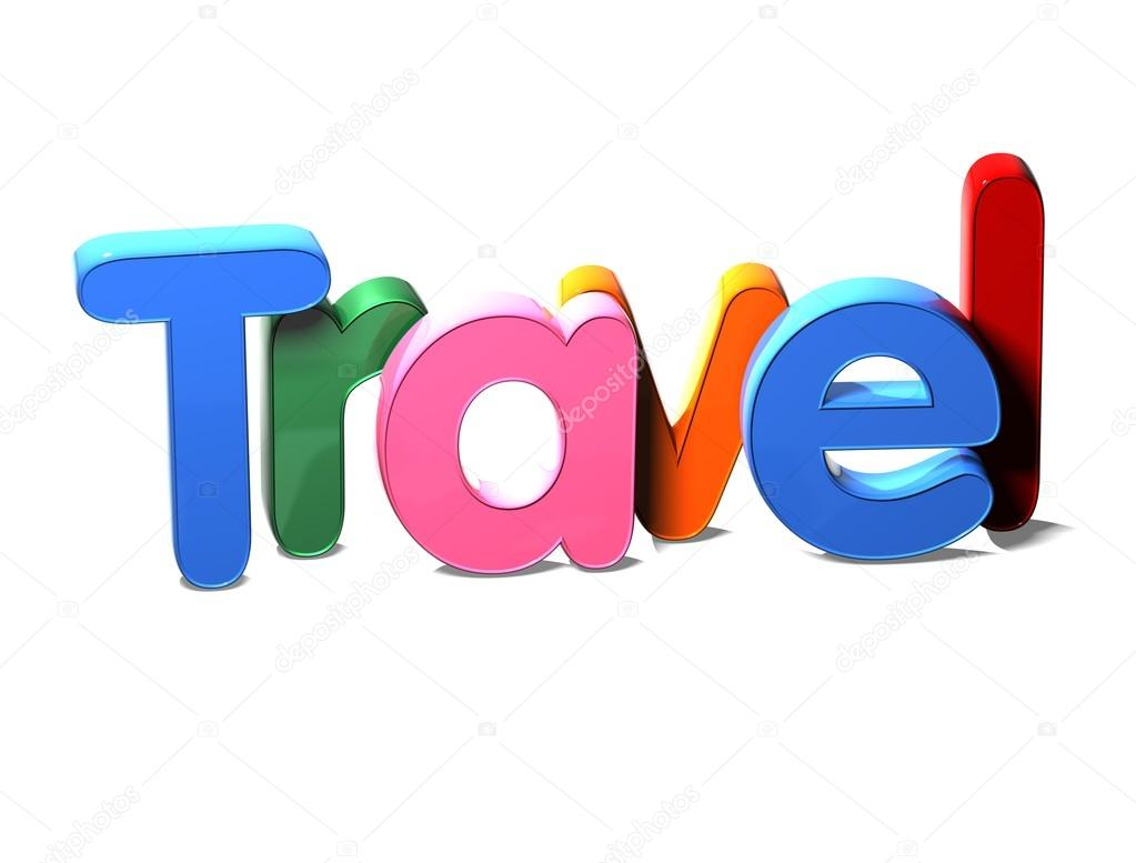 3D Colorful Word Travel On White Background Photo By Curioso Photography