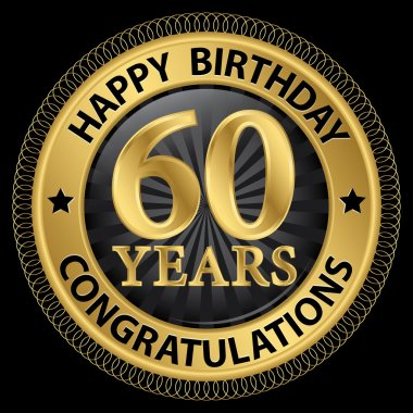 60 years happy birthday congratulations gold label, vector illus