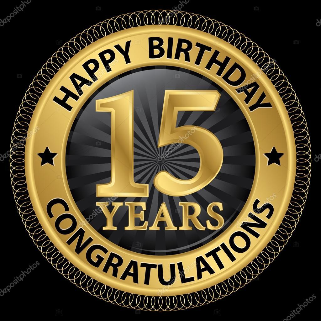 gefeliciteerd 15 jaar 15 jaar gelukkige verjaardag Gefeliciteerd gold label, vector  gefeliciteerd 15 jaar