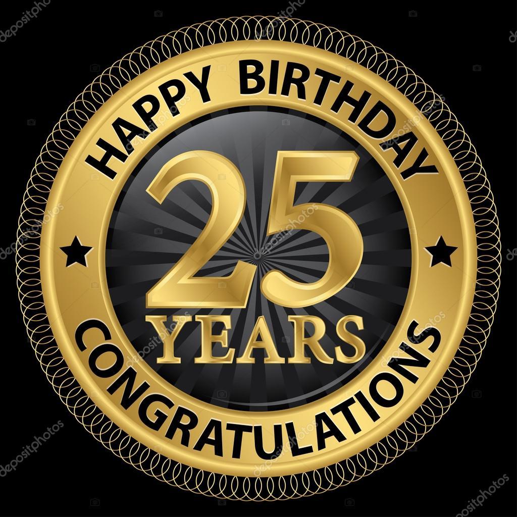 gefeliciteerd 25 jaar 25 jaar gelukkige verjaardag Gefeliciteerd gold label, vector  gefeliciteerd 25 jaar