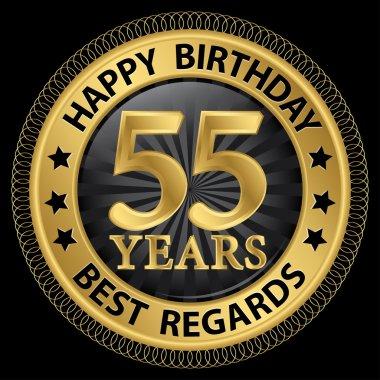 55 years happy birthday best regards gold label,vector illustrat
