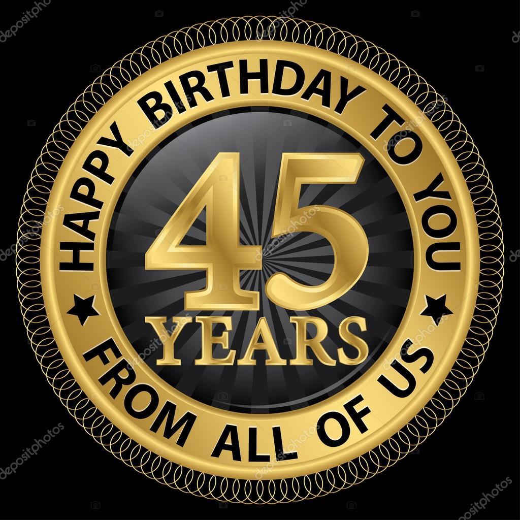 grattis på 45 årsdagen 45 år Grattis till er från oss alla gold label, vektor — Stock  grattis på 45 årsdagen
