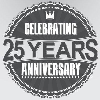 Celebrating 25 years anniversary retro label, vector illustration